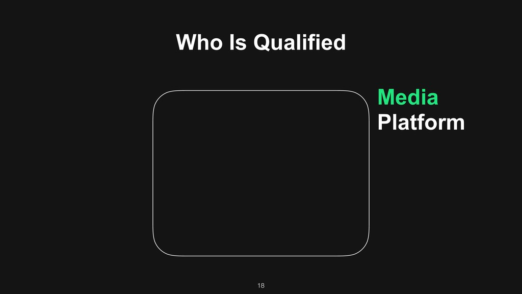 18 Media Platform Who Is Qualified