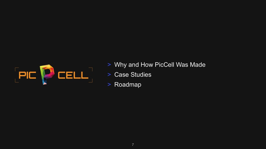 7 > Why and How PicCell Was Made > Case Studies...