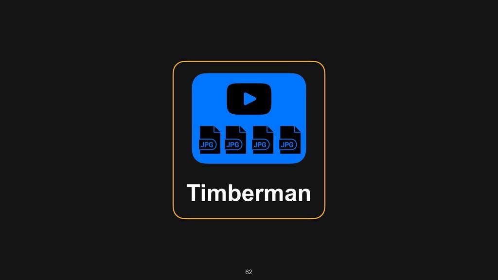 62 Timberman