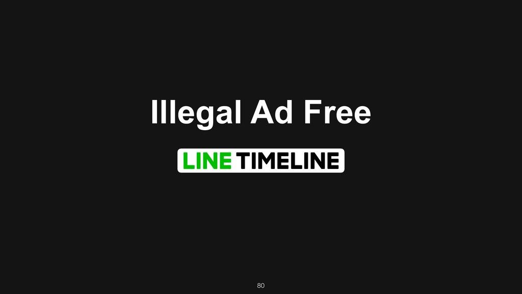 80 Illegal Ad Free