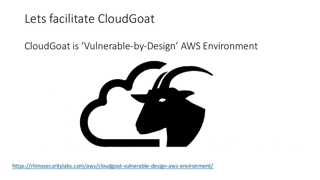 Lets facilitate CloudGoat CloudGoat is 'Vulnera...