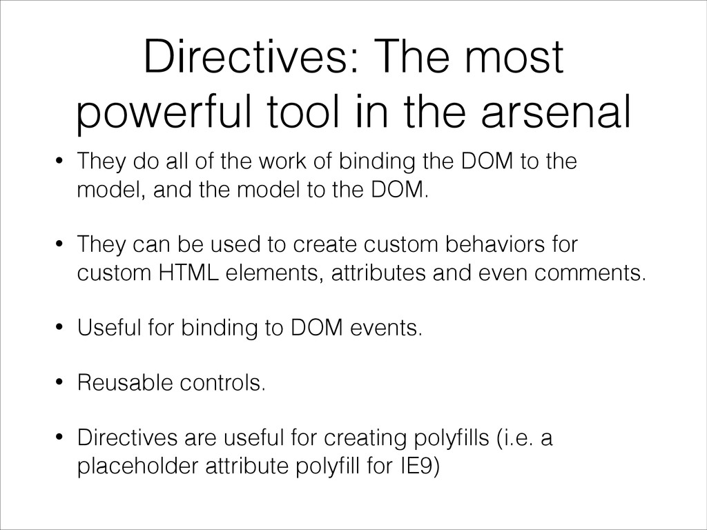 Directives: The most powerful tool in the arsen...