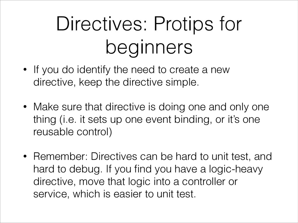 Directives: Protips for beginners • If you do i...