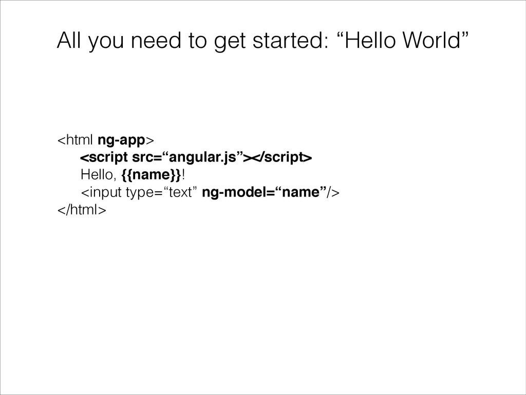 """All you need to get started: """"Hello World"""" <htm..."""