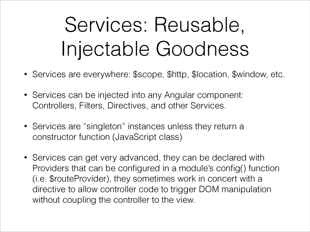 Services: Reusable, Injectable Goodness • Servi...