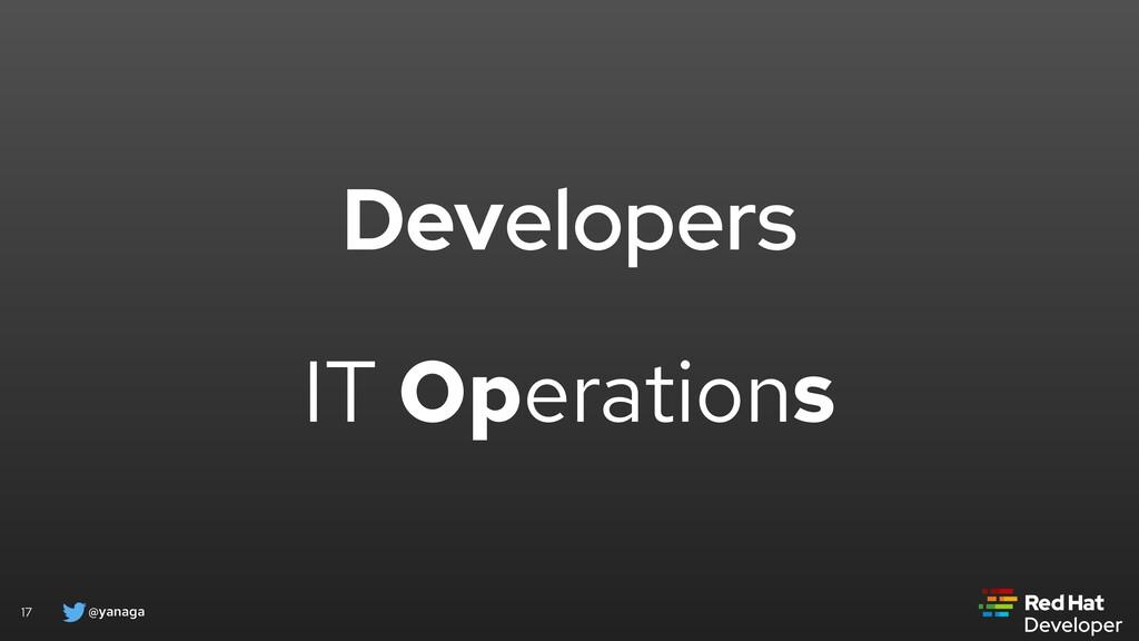 @yanaga 17 Developers IT Operations