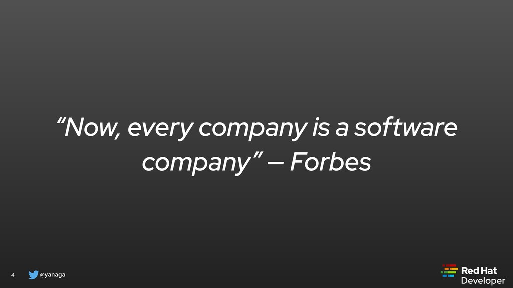 """@yanaga 4 """"Now, every company is a software com..."""