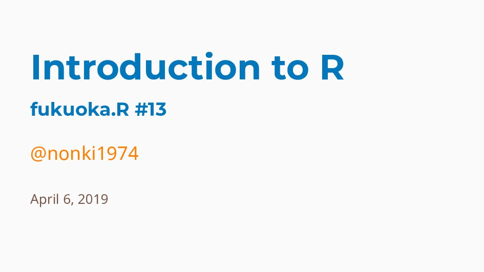 Introduction to R fukuoka.R #13 @nonki1974 Apri...