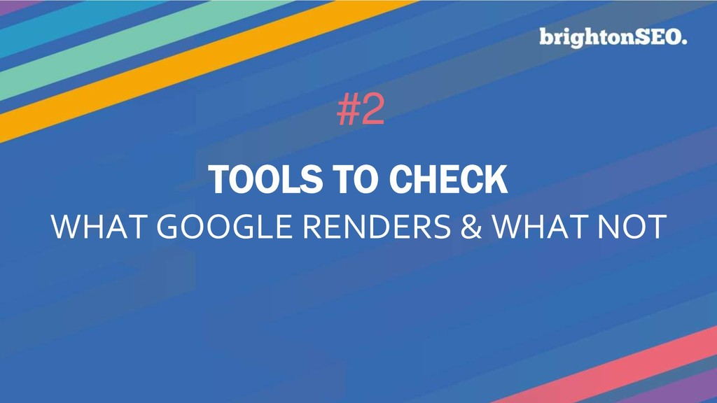 #2 TOOLS TO CHECK WHAT GOOGLE RENDERS & WHAT NOT