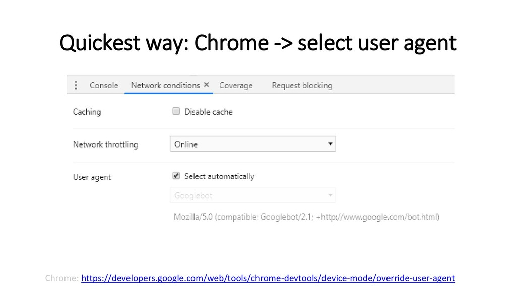 Quickest way: Chrome -> select user agent Chrom...