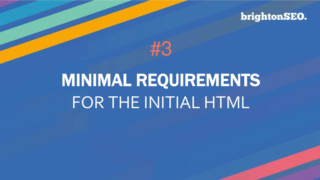 #3 MINIMAL REQUIREMENTS FOR THE INITIAL HTML