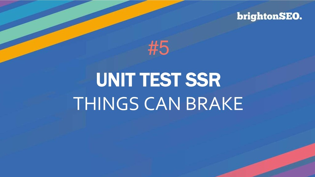 #5 UNIT TEST SSR THINGS CAN BRAKE