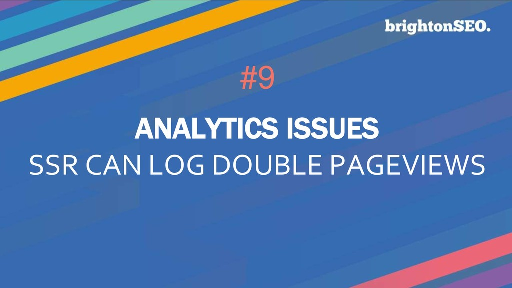 #9 ANALYTICS ISSUES SSR CAN LOG DOUBLE PAGEVIEWS