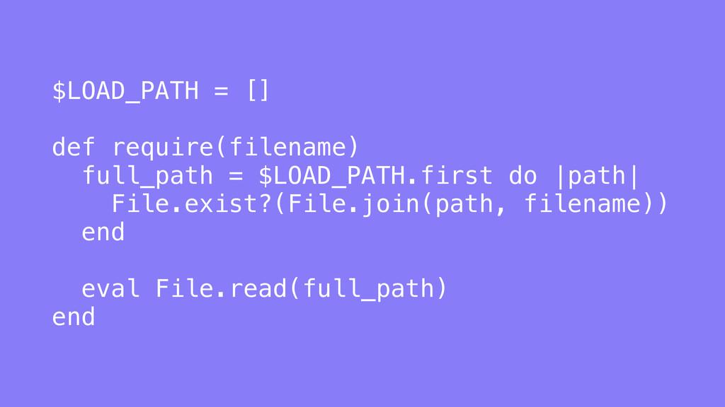$LOAD_PATH = [] def require(filename) full_path...