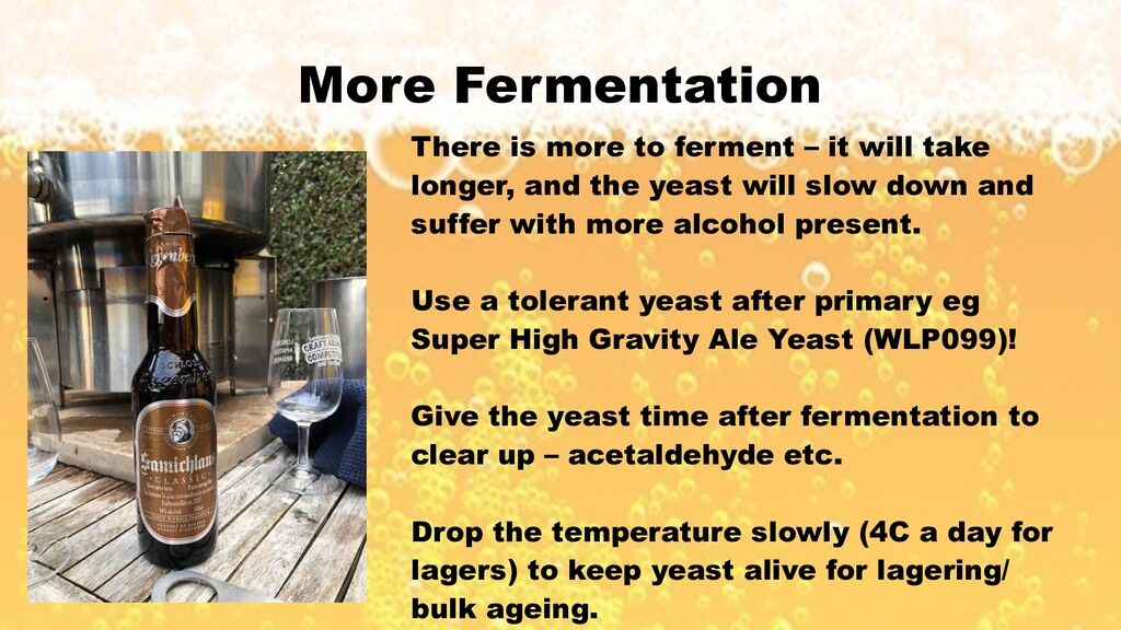 More Fermentation There is more to ferment – it...