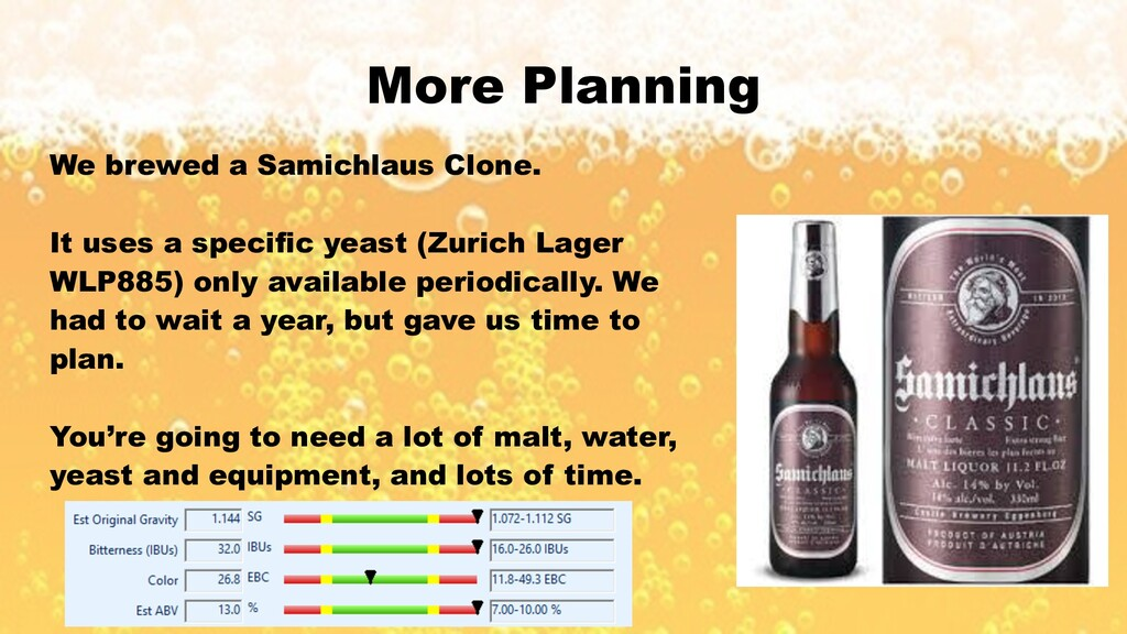 More Planning We brewed a Samichlaus Clone. It ...