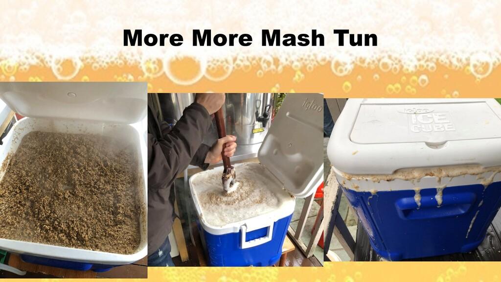 More More Mash Tun