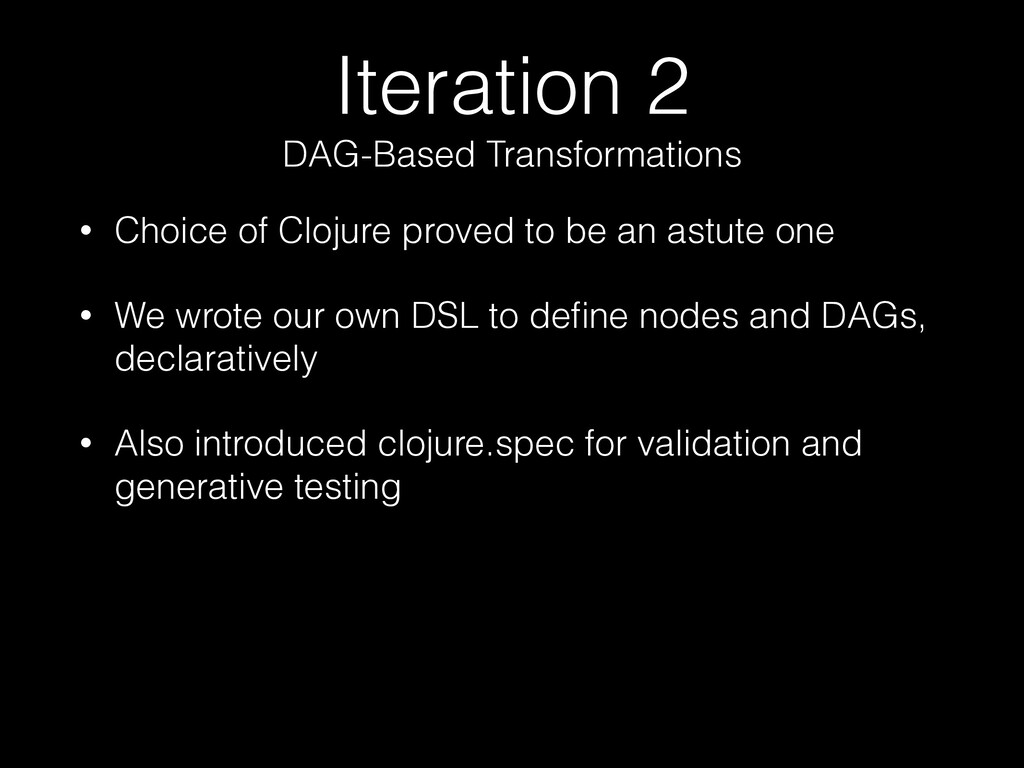 Iteration 2 DAG-Based Transformations • Choice ...