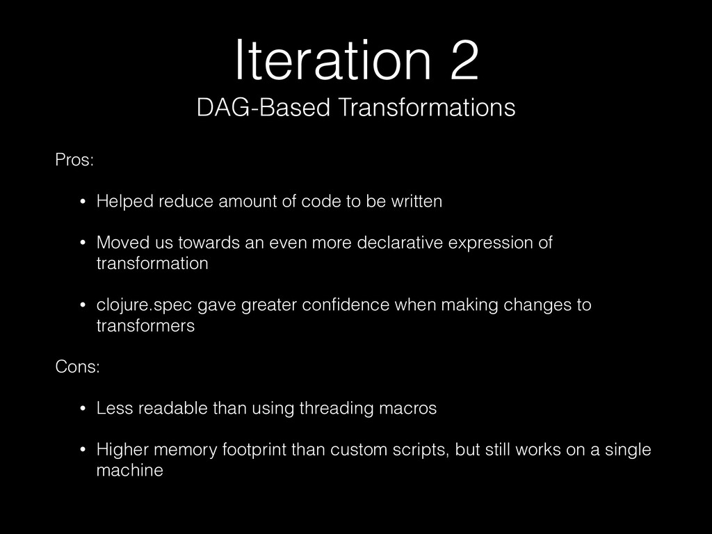 Iteration 2 DAG-Based Transformations Pros: • H...