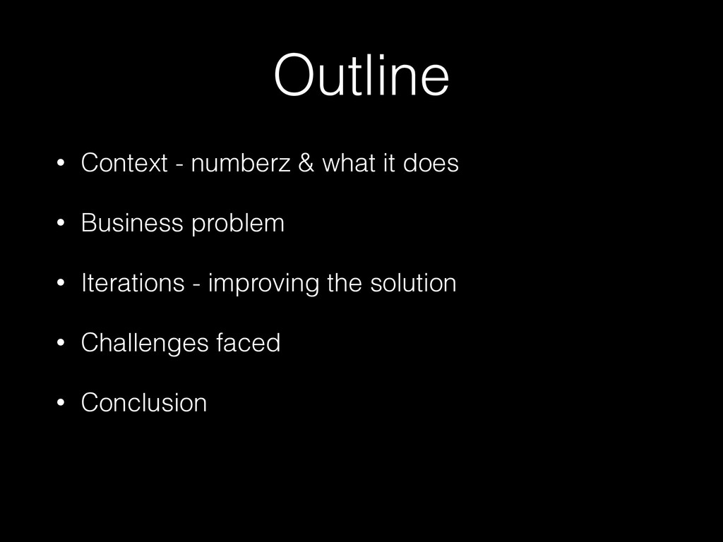 Outline • Context - numberz & what it does • Bu...