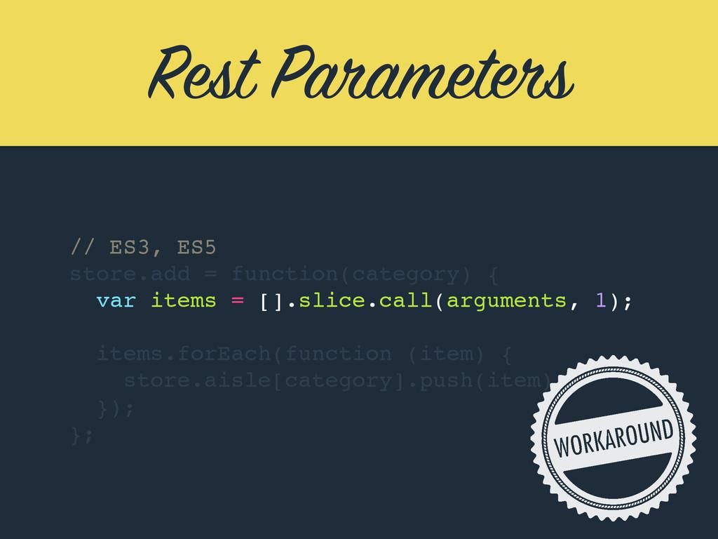 Rest Parameters // ES3, ES5 store.add = functio...