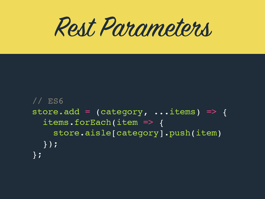 Rest Parameters // ES6 store.add = (category, ....