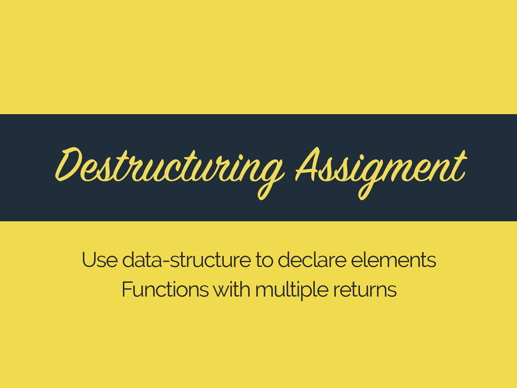 Destructuring Assigment Use data-structure to d...