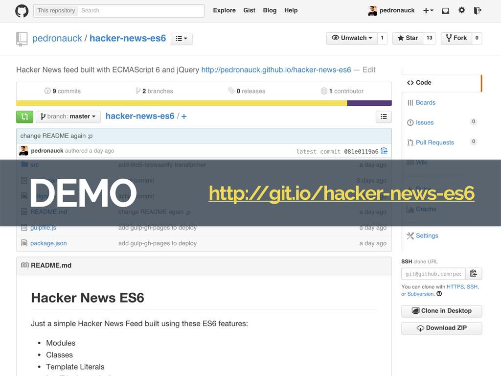 DEMO http:/ /git.io/hacker-news-es6