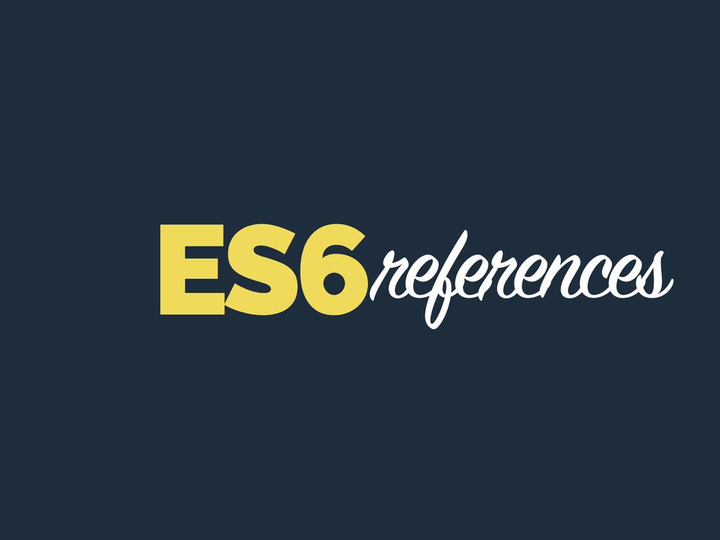 references ES6