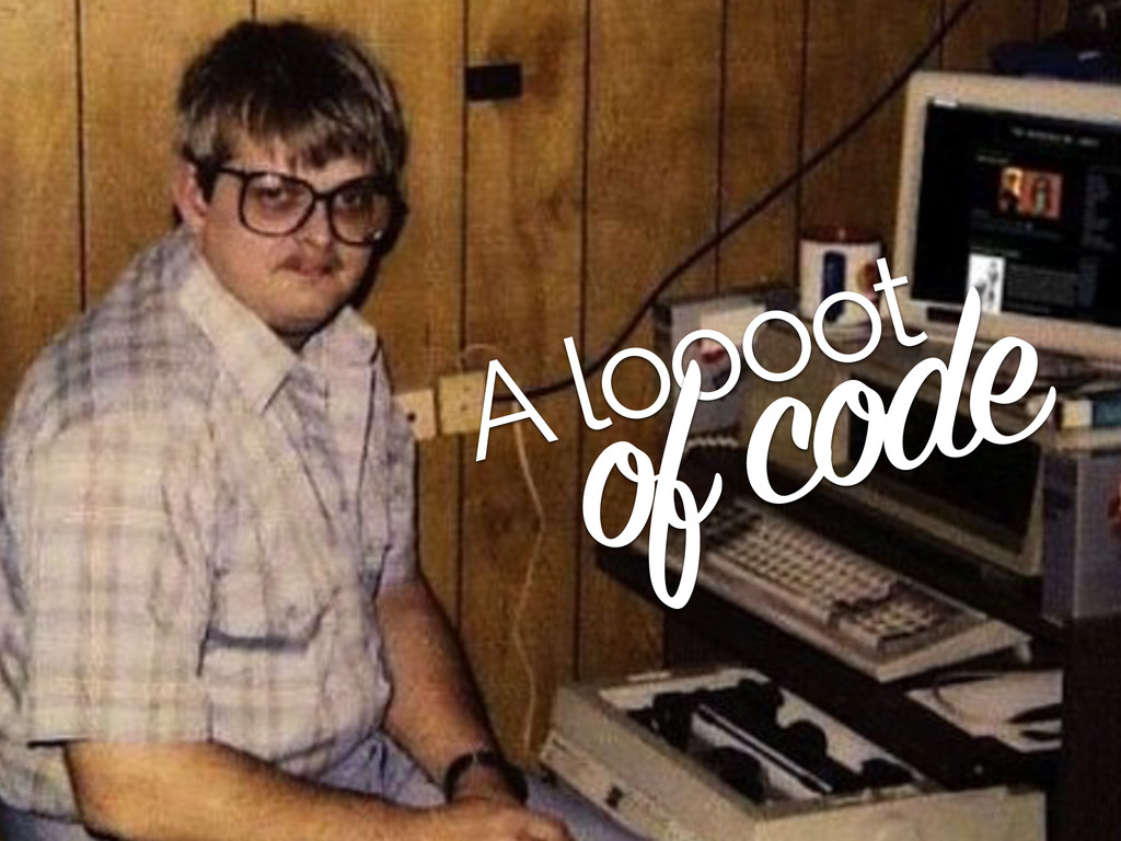 A loooot of code