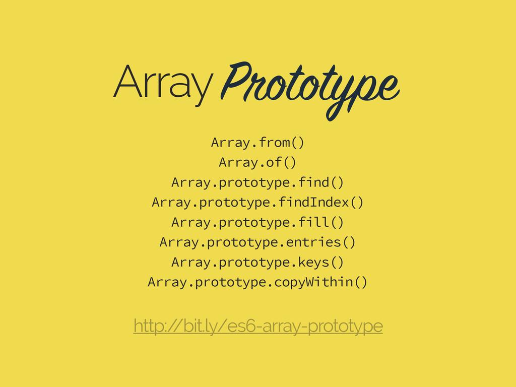Prototype Array Array.from() Array.of() Array.p...