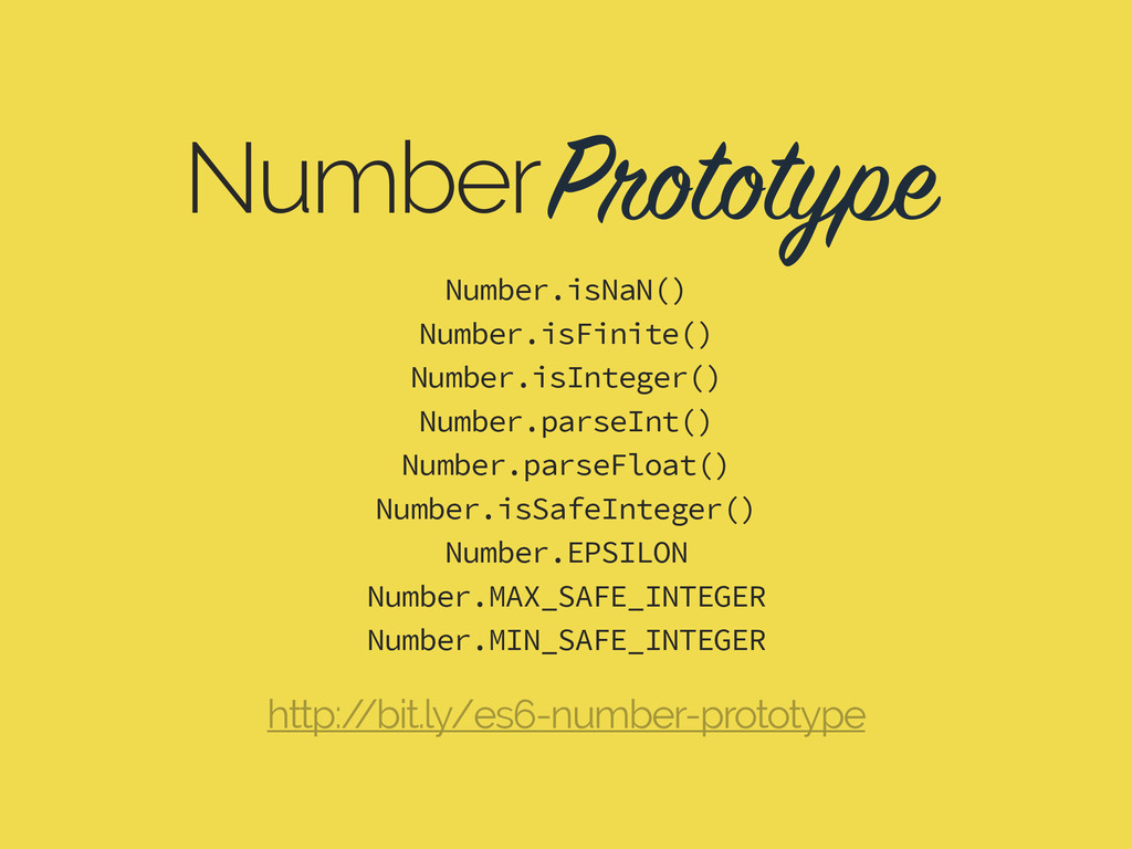 Prototype Number Number.isNaN() Number.isFinite...
