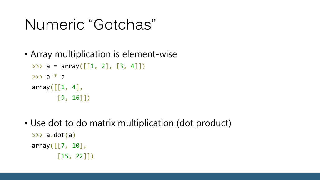 "Numeric ""Gotchas"" • Array multiplication is ele..."