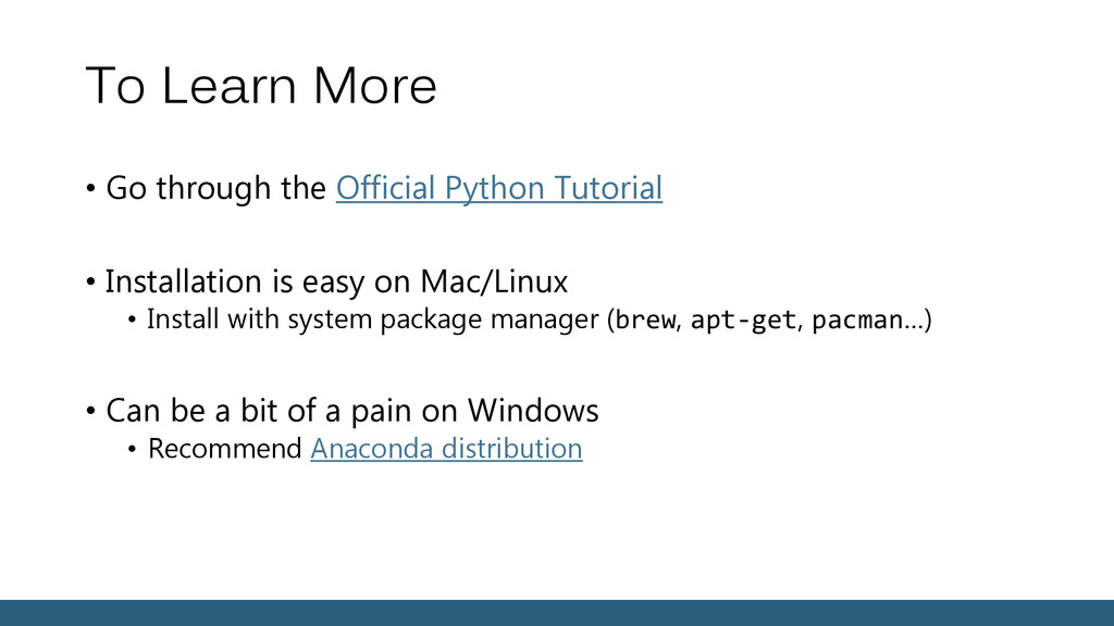 To Learn More • Go through the Official Python ...