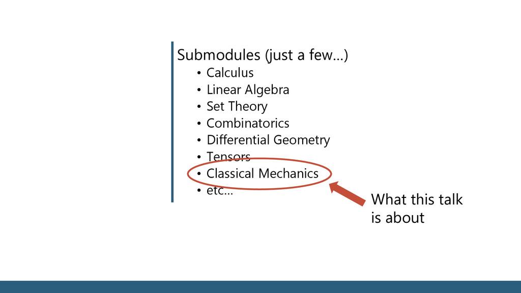 Submodules (just a few…) • Calculus • Linear Al...