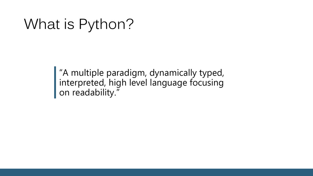 "What is Python? ""A multiple paradigm, dynamical..."