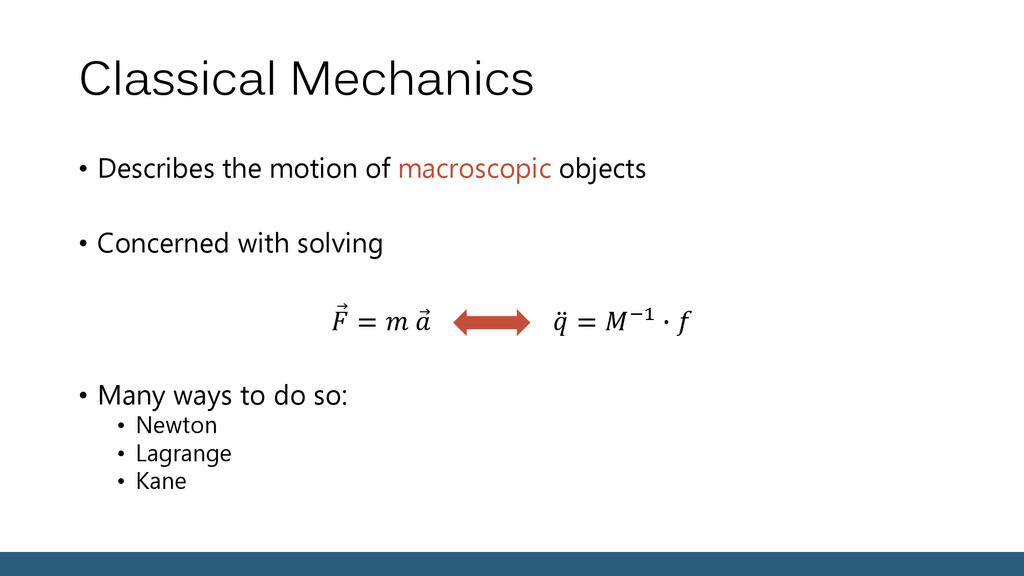 Classical Mechanics • Describes the motion of m...