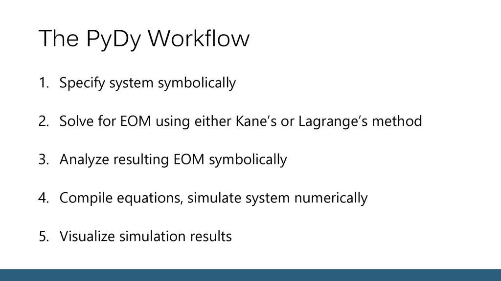 The PyDy Workflow 1. Specify system symbolicall...