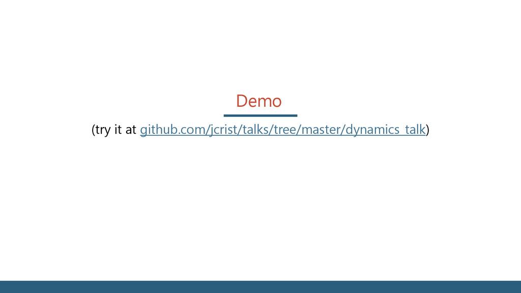 Demo (try it at github.com/jcrist/talks/tree/ma...