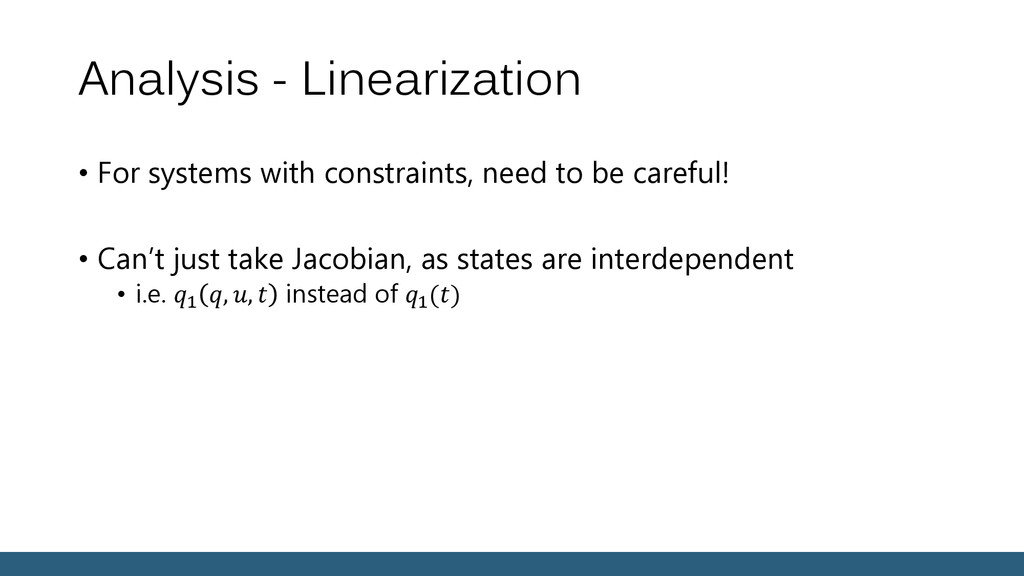 Analysis - Linearization • For systems with con...