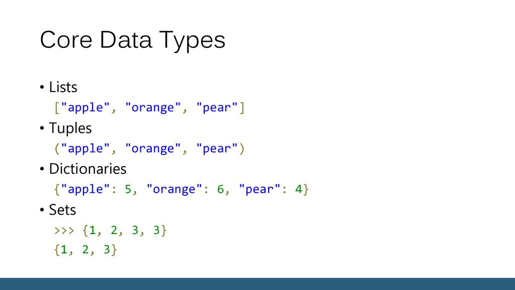 "Core Data Types • Lists [""apple"", ""orange"", ""pe..."