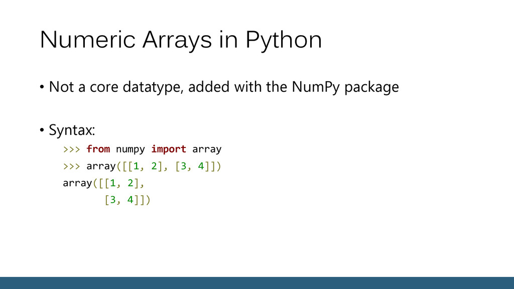 Numeric Arrays in Python • Not a core datatype,...