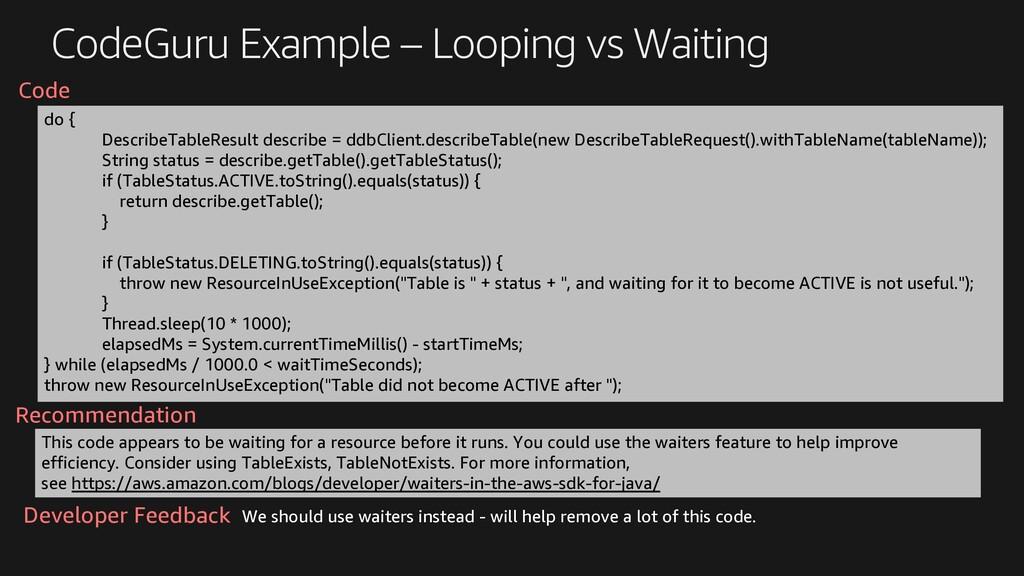 CodeGuru Example – Looping vs Waiting do { Desc...
