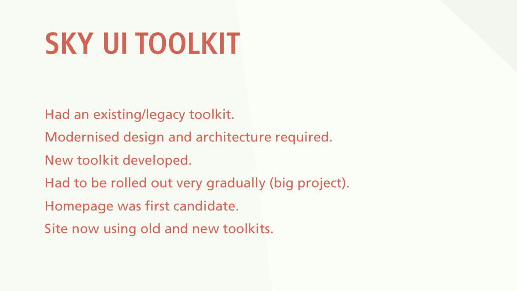SKY UI TOOLKIT Had an existing/legacy toolkit. ...