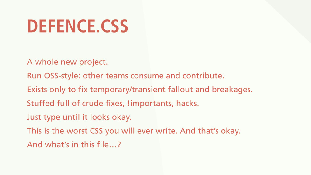 DEFENCE.CSS A whole new project. Run OSS-style:...