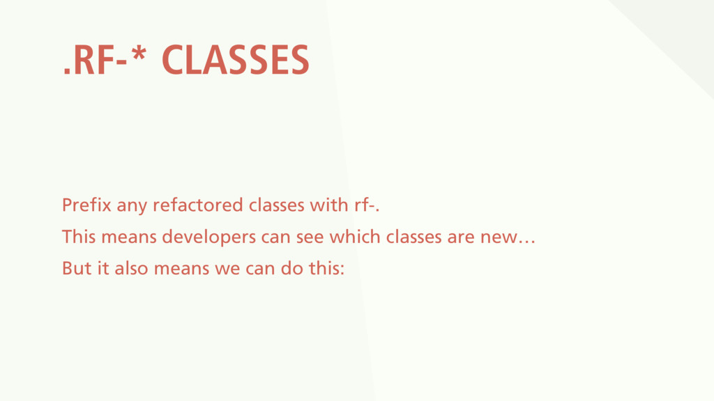 .RF-* CLASSES Prefix any refactored classes wit...
