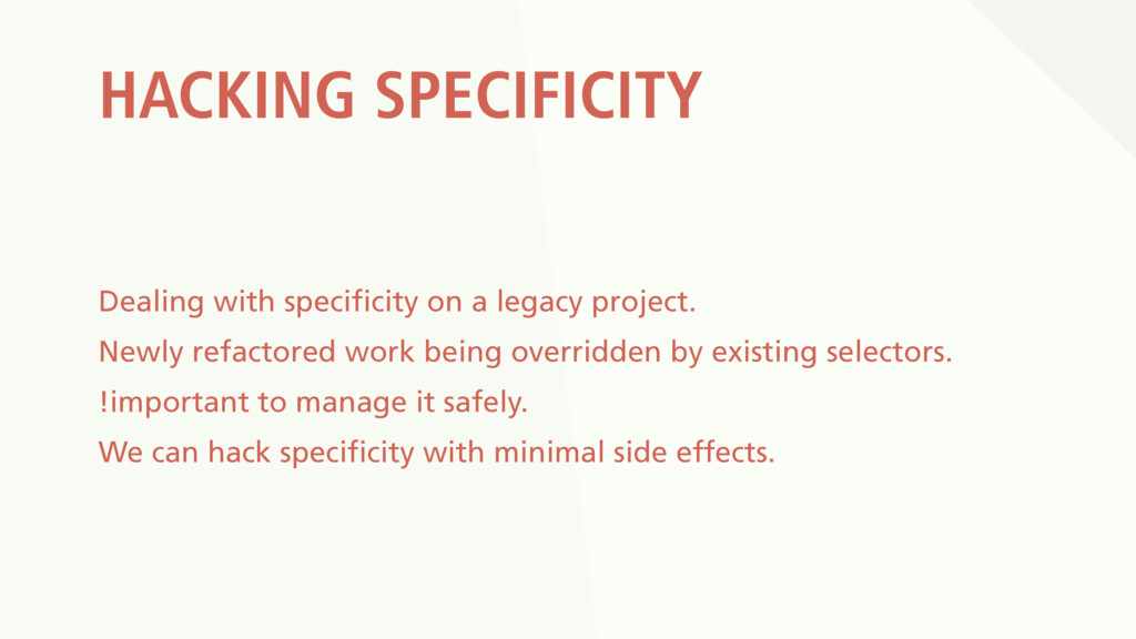HACKING SPECIFICITY Dealing with specificity on...