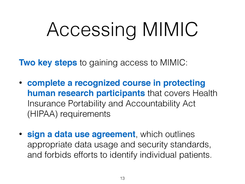 Accessing MIMIC Two key steps to gaining access...