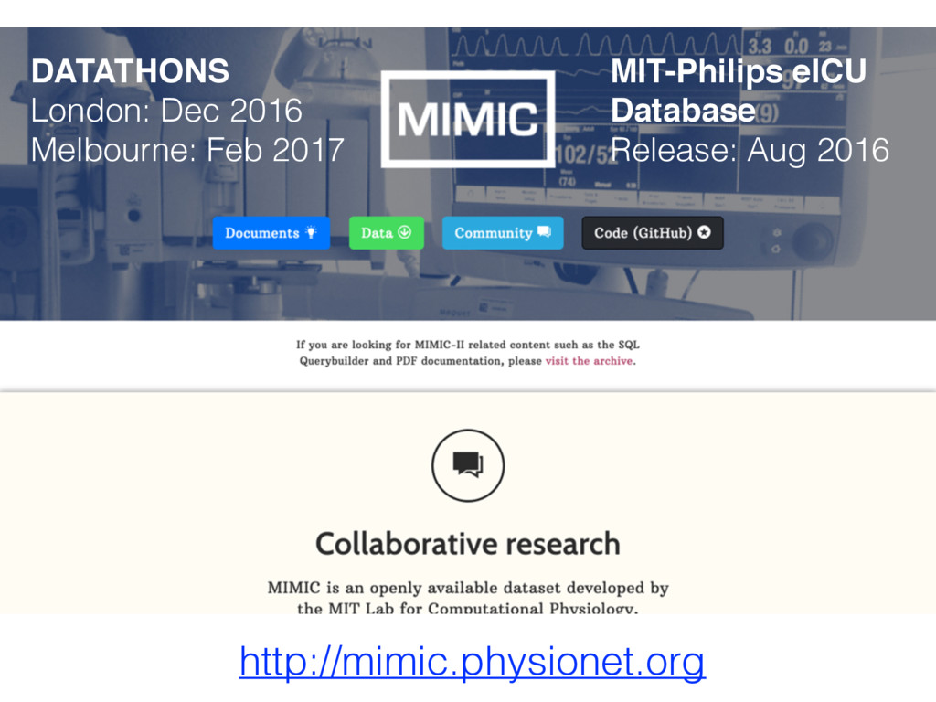 http://mimic.physionet.org DATATHONS London: De...