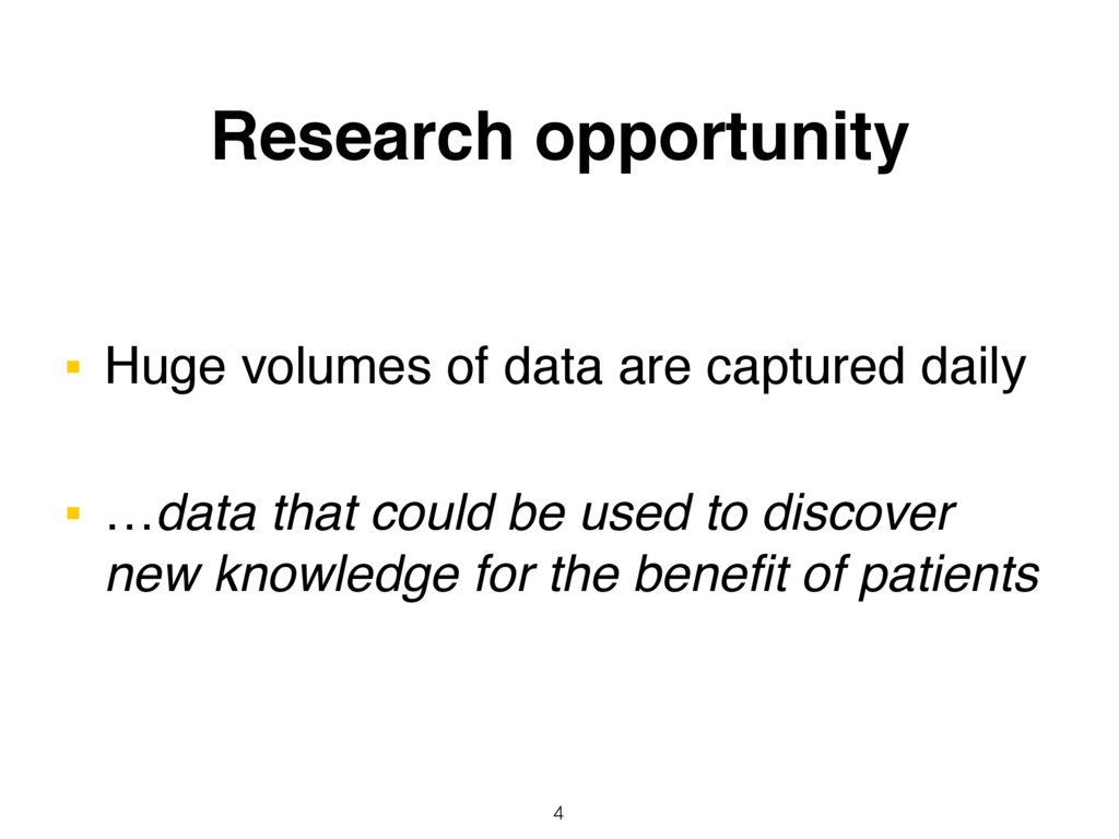 Research opportunity ■ Huge volumes of data are...